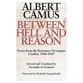 Between Hell and Reason: Essays from the Resistance Newspaper Combat, 1944-1947
