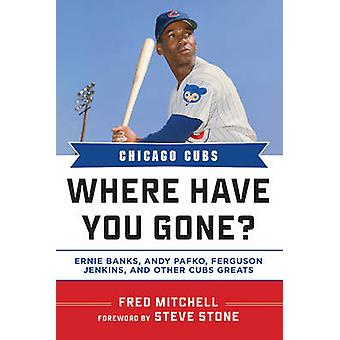 Chicago Cubs Where Have You Gone? - Ernie Banks - Andy Pafko - Ferguso