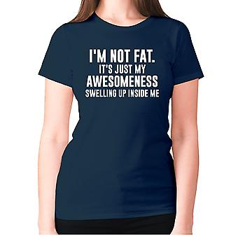 Womens funny t-shirt slogan tee ladies novelty humour - I'm not fat. It's just my awesomeness swelling up inside me