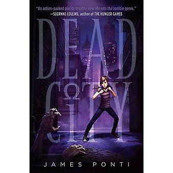 Dead City by James Ponti - 9781442441293 Book