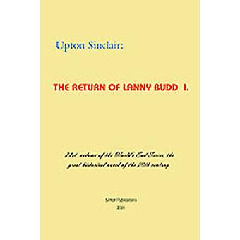 The Return of Lanny Budd I by Sinclair & Upton