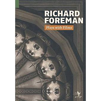 Plays with Films by Foreman & Richard