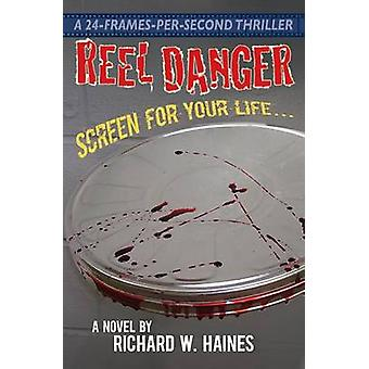 Reel Danger Screen for Your Life by Haines & Richard W.