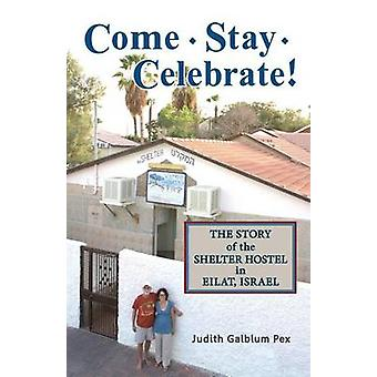 Come Stay Celebrate The Story of the Shelter Hostel in Eilat Israel by Pex & Judith Galblum