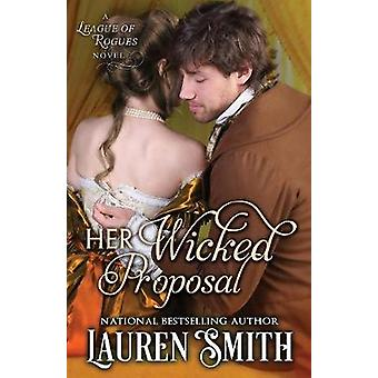 Her Wicked Proposal by Smith & Lauren