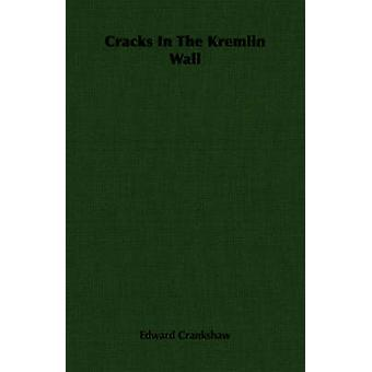 Cracks In The Kremlin Wall by Crankshaw & Edward