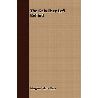 The Gals They Left Behind by Shea & Margaret Mary