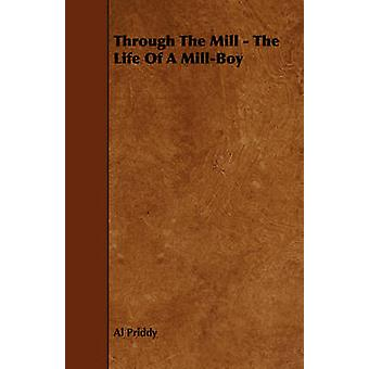 Through the Mill  The Life of a MillBoy by Priddy & Al