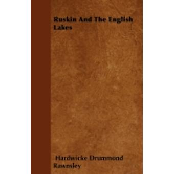 Ruskin And The English Lakes by Rawnsley & Hardwicke Drummond