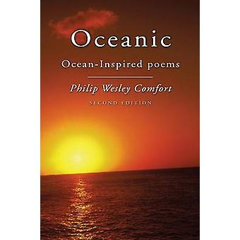 Oceanic OceanInspired Poems Second Edition by Comfort & Philip W.