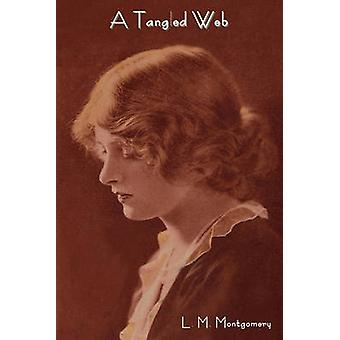 A Tangled Web by Montgomery & Lucy Maud