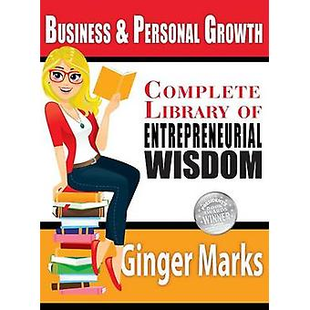 Complete Library of Entrepreneurial Wisdom by Marks & Ginger
