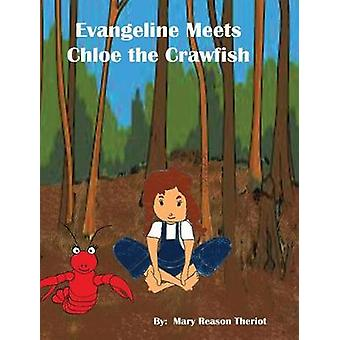 Evangeline meets Chloe the Crawfish by Theriot & Mary Reason