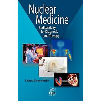 Nuclear Medicine by Zimmermann & Richard