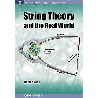 String Theory and the Real World by Kane & Gordon