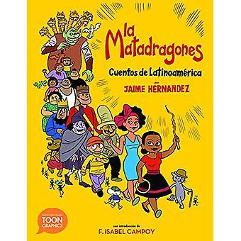 Matadragones - Cuentos de Latinoam rica - A Toon Graphic by Jaime Herna