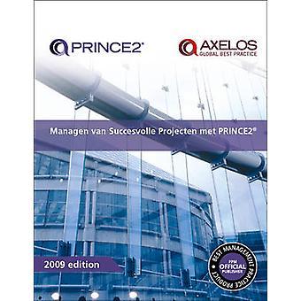 Managen Van Succesvolle Projecten Met PRINCE2 (2009th edition) by Off