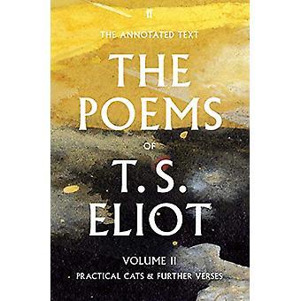 Os Poemas de T. S. Eliot Volume II - Gatos Práticos e Outros Versos