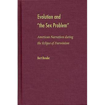 Evolution and the Sex Problem - American Narratives During the Eclipse
