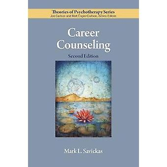 Career Counseling by Mark L. Savickas - 9781433829550 Book