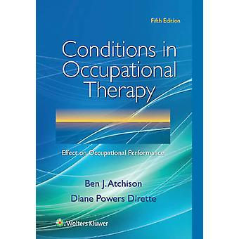 Conditions in Occupational Therapy - Effect on Occupational Performanc