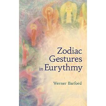The Zodiac Gestures in Eurythmy by Werner Barfod - 9781782505679 Book