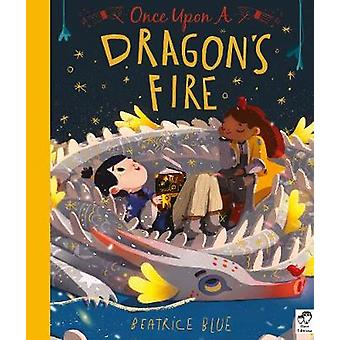 Once Upon a Dragon's Fire by Beatrice Blue - 9781786035530 Book