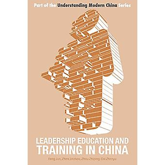 Leadership Education and Training in China by Jun Feng - 978191076005