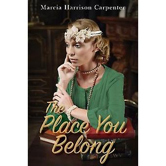 The Place You Belong by Marcia Harrison Carpenter - 9781949572711 Book