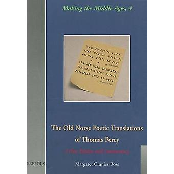 The Old Norse Poetic Translations of Thomas Percy (New edition) by Th