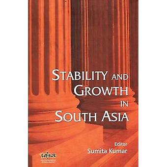 Stability and Growth in South Asia by Sumita Kumar - 9788182747487 Bo