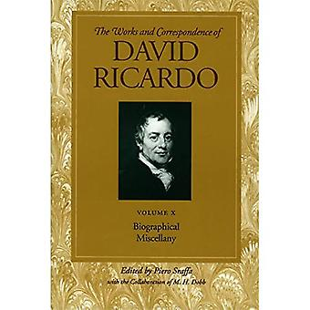 Works and Correspondence of David Ricardo: Biographical Miscellany v. 10
