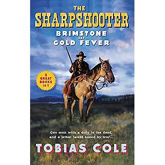 The Sharpshooter - Brimstone and Gold Fever by Tobias Cole - 978006288
