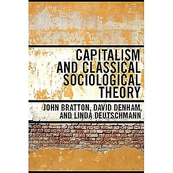 Capitalism and Classical Sociological Theory (UTP Higher Education)