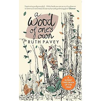 A Wood of One's Own by Ruth Pavey - 9780715653678 Book