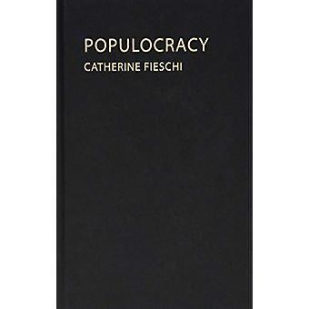 Populocracy by Catherine Fieschi - 9781788210249 Book