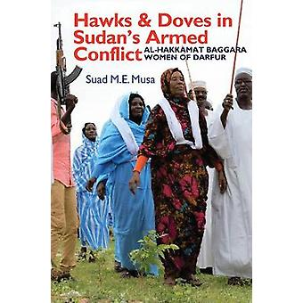 Hawks and Doves in Sudan`s Armed Conflict - Al-Hakkamat Baggara Women