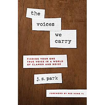 Voices We Carry - The by J. S. Park - 9780802419897 Book