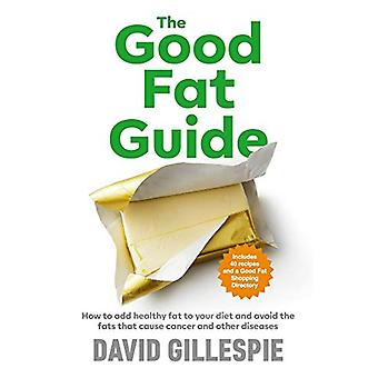 The Good Fat Guide by David Gillespie - 9781760559472 Book
