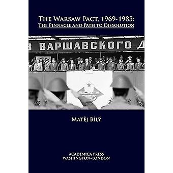 The Warsaw Pact - 1969-1985 - The Pinnacle and Path to Dissolution by