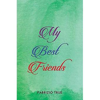 My Best Friends by Fabrizio True - 9781528988896 Book