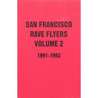 SF Rave Flyers 19911993 Volume 2 by Lepez & Dano