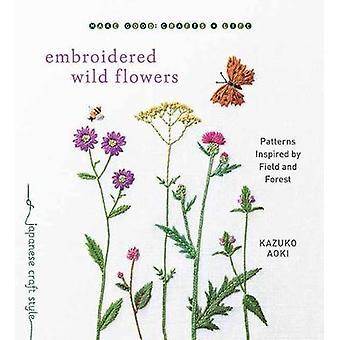 Fleurs sauvages brodées Motifs inspirés par le champ et la forêt Faire un bon style d'artisanat japonais