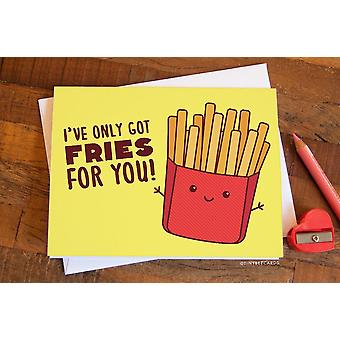 """i've Only Got Fries For You!""- Love Card"