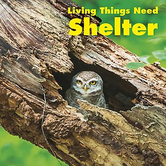Living Things Need Shelter by Karen Aleo