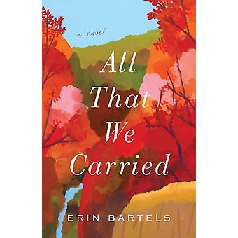 All That We Carried by Erin Bartels