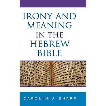 Carolyn J. Sharpin ironia ja merkitys heprealaisraamatussa - 978025335