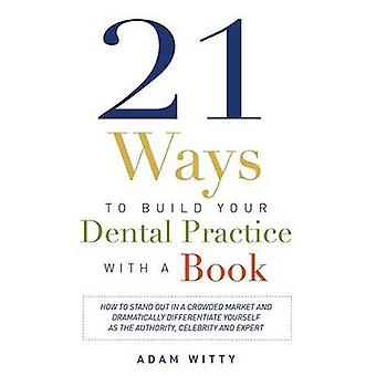 21 Ways to Build Your Dental Practice with a Book - How to Stand Out i