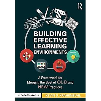 Building Effective Learning Environments by Kevin S. Krahenbuhl
