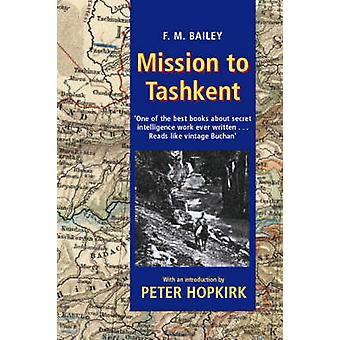 Mission to Tashkent by Bailey & F.M.